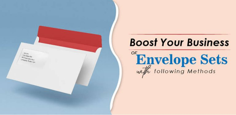 Boost Your Business of Envelope Sets with Following Methods