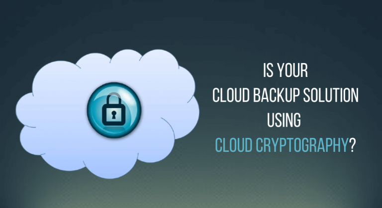 Is your cloud backup solution using cloud cryptography?