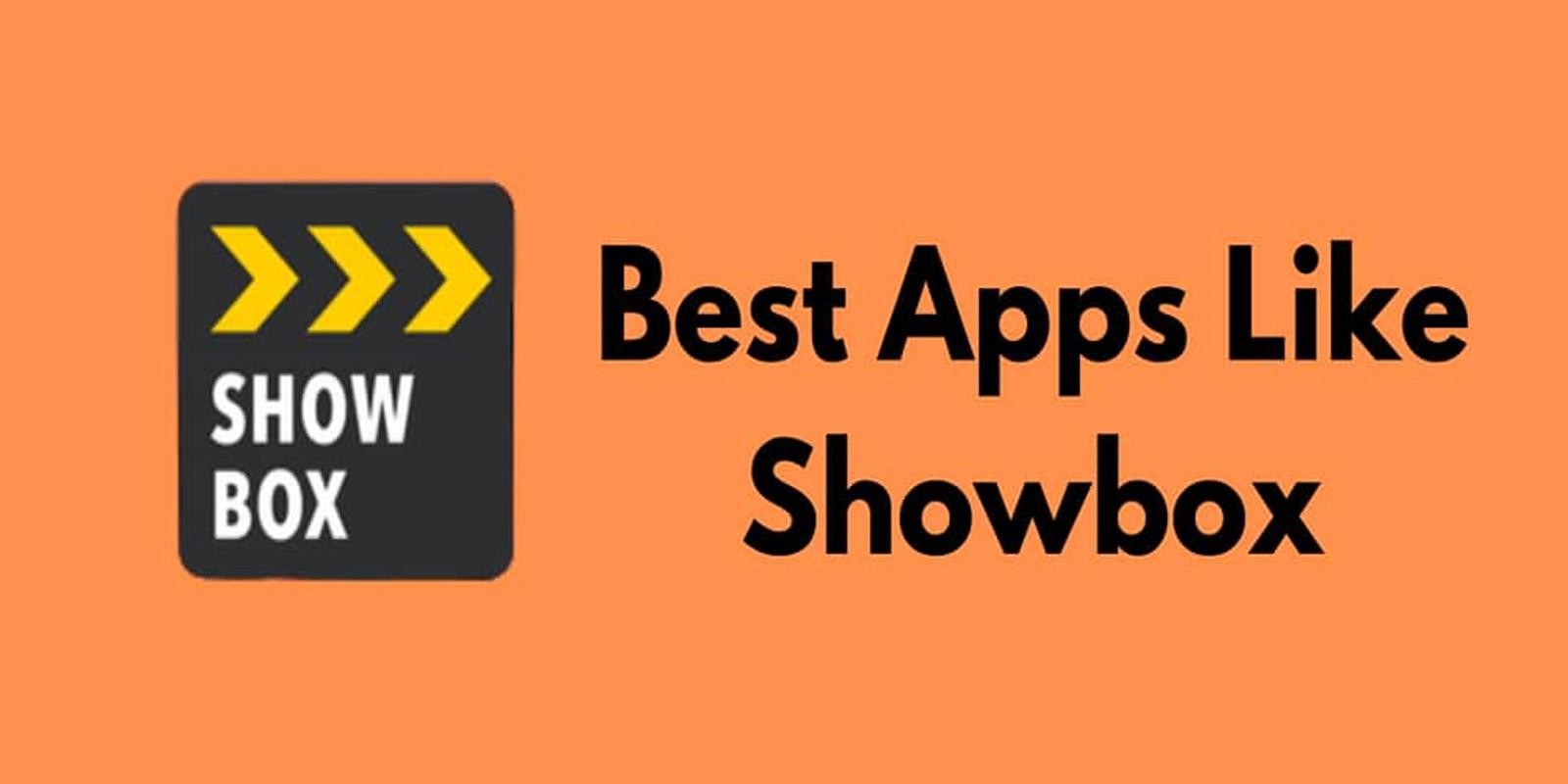10 Best Alternatives for Showbox, Sites Similar to Showbox